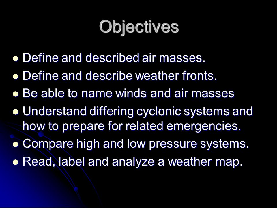 Objectives Define and described air masses.