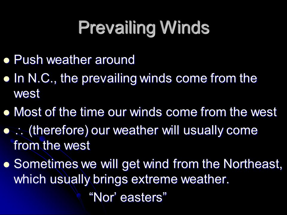 Prevailing Winds Push weather around