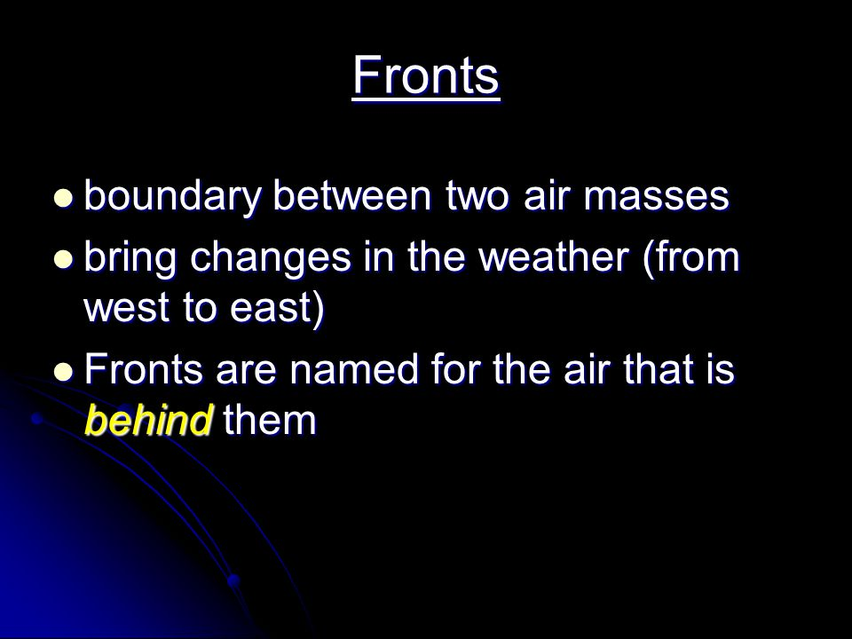 Fronts boundary between two air masses