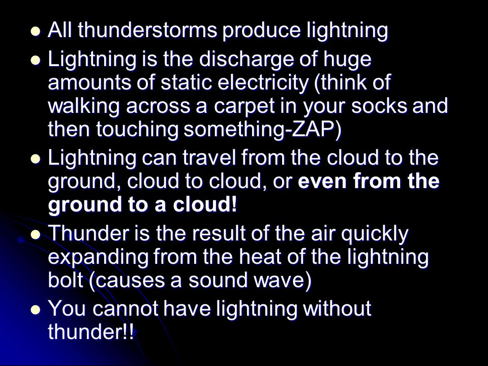 All thunderstorms produce lightning