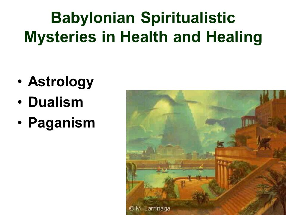 Babylonian Spiritualistic Mysteries in Health and Healing