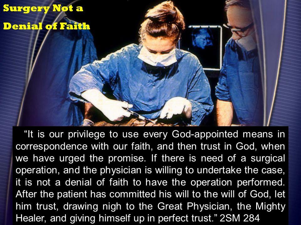 Surgery Not a Denial of Faith.