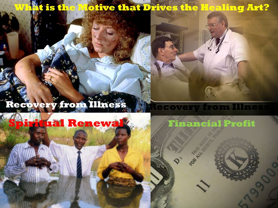 Spiritual Renewal What is the Motive that Drives the Healing Art