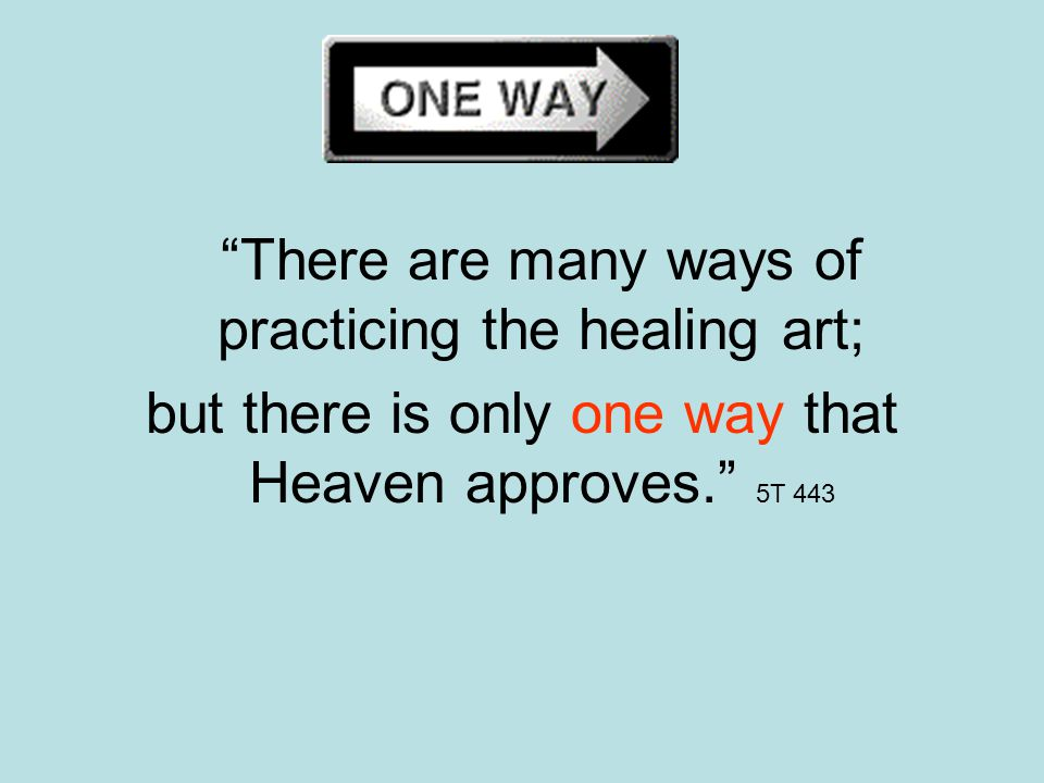 but there is only one way that Heaven approves. 5T 443