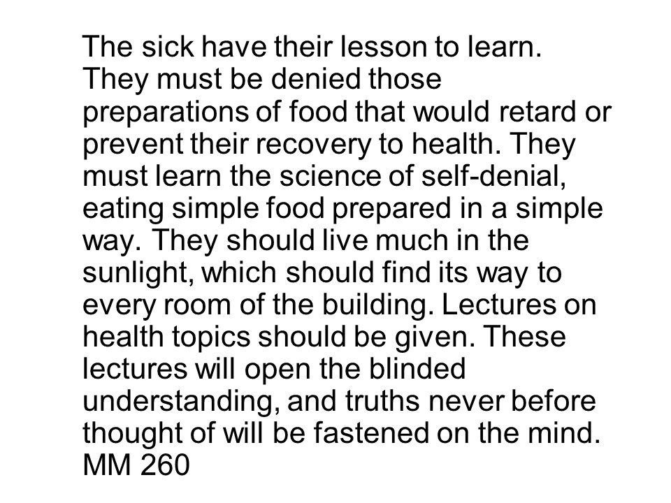 The sick have their lesson to learn