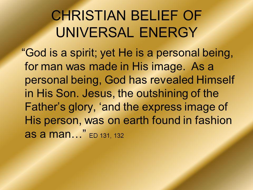 CHRISTIAN BELIEF OF UNIVERSAL ENERGY