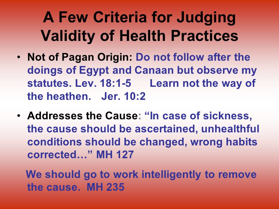 A Few Criteria for Judging Validity of Health Practices