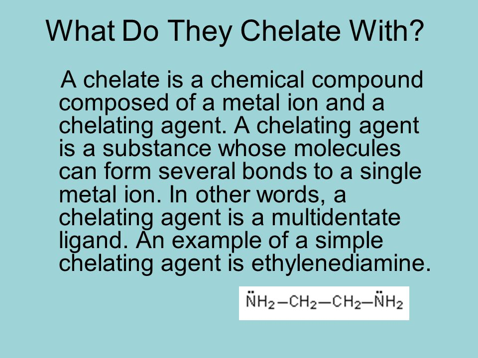 What Do They Chelate With