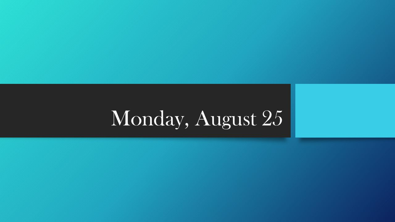 Monday, August 25
