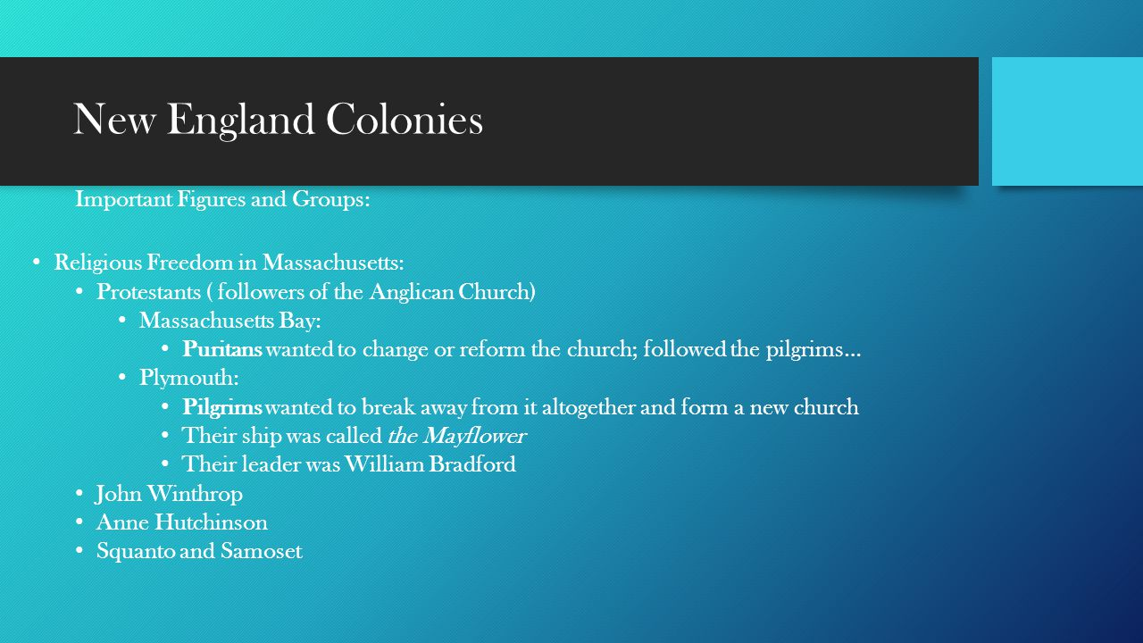New England Colonies Important Figures and Groups: