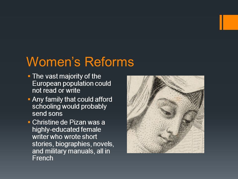 Women's Reforms The vast majority of the European population could not read or write.