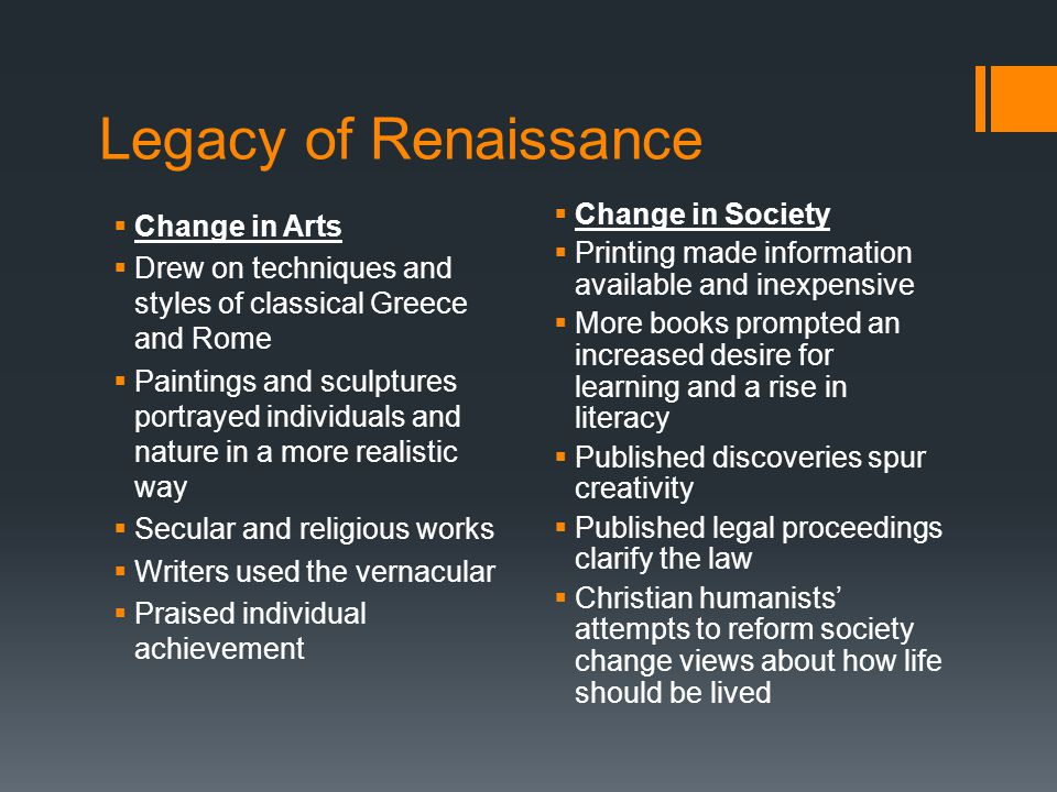 Legacy of Renaissance Change in Society Change in Arts