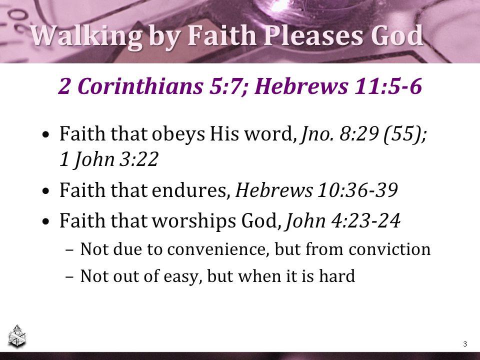 Walking by Faith Pleases God