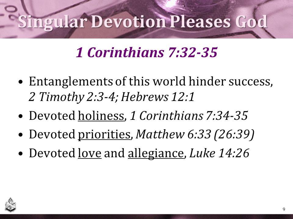 Singular Devotion Pleases God