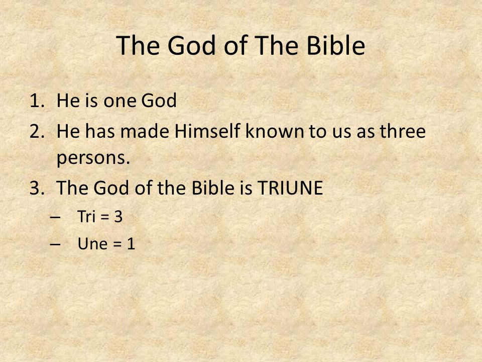 The God of The Bible He is one God