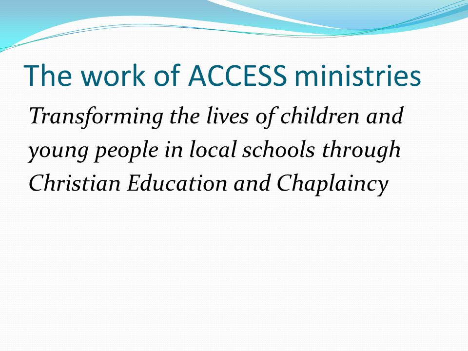 The work of ACCESS ministries