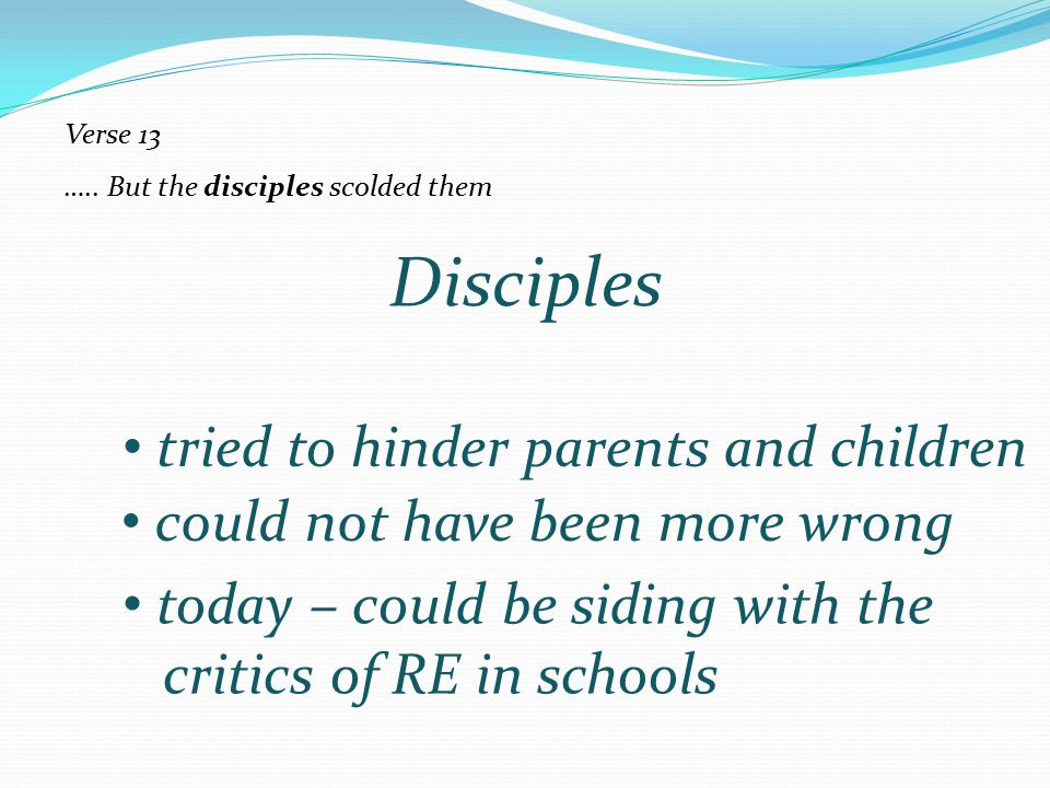 Disciples tried to hinder parents and children