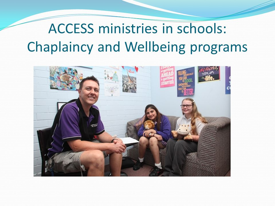 ACCESS ministries in schools: Chaplaincy and Wellbeing programs
