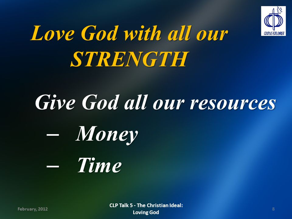 Love God with all our STRENGTH