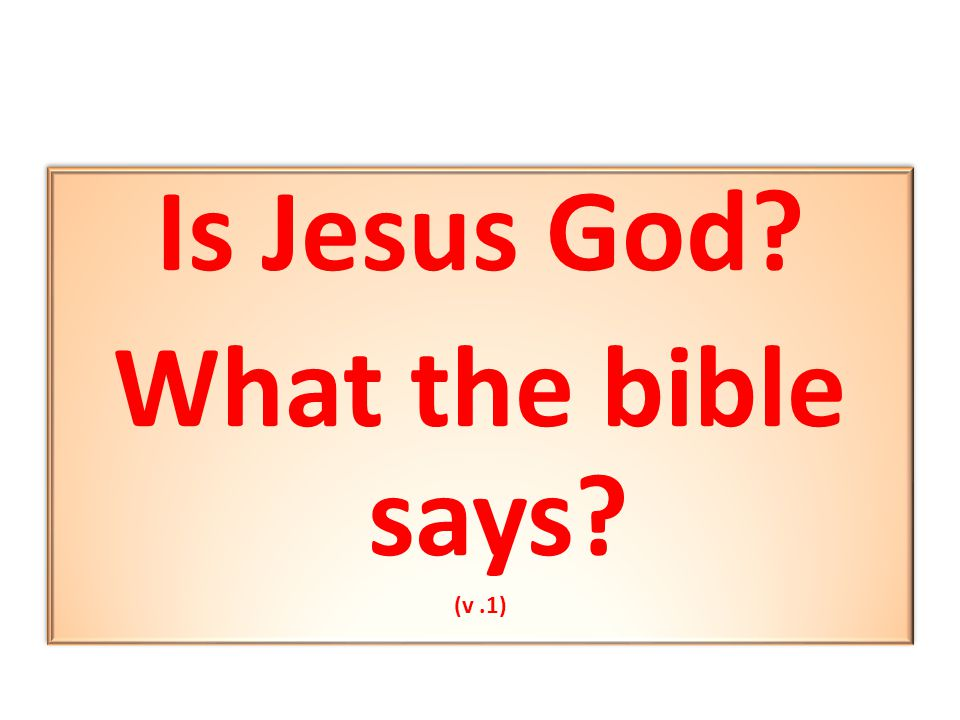 Is Jesus God What the bible says