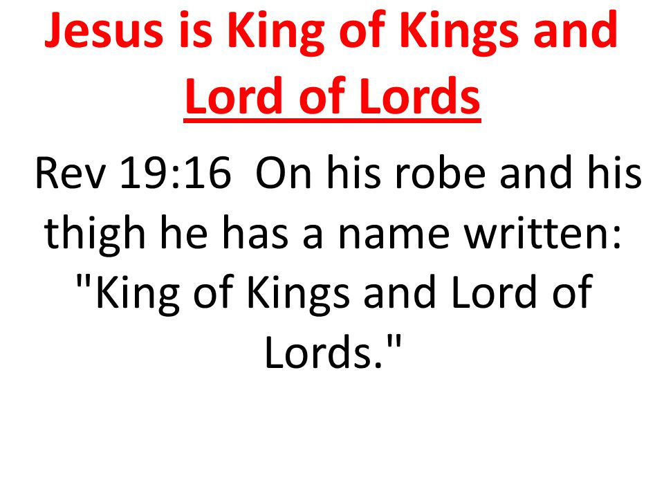 Jesus is King of Kings and Lord of Lords