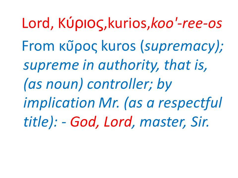 Lord, Κύριος,kurios,koo -ree-os