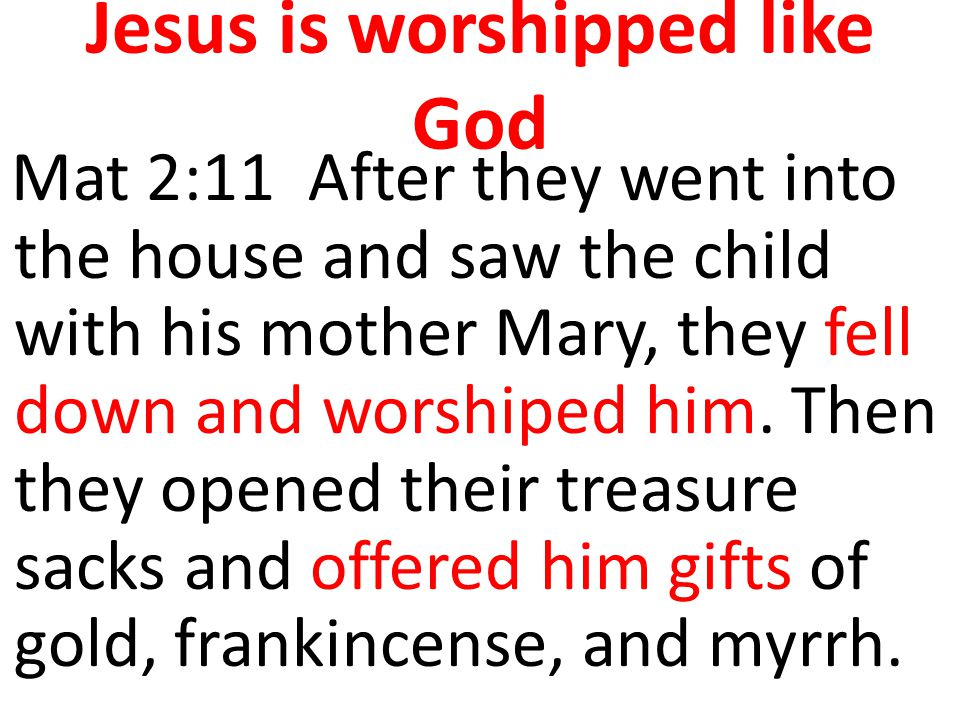Jesus is worshipped like God