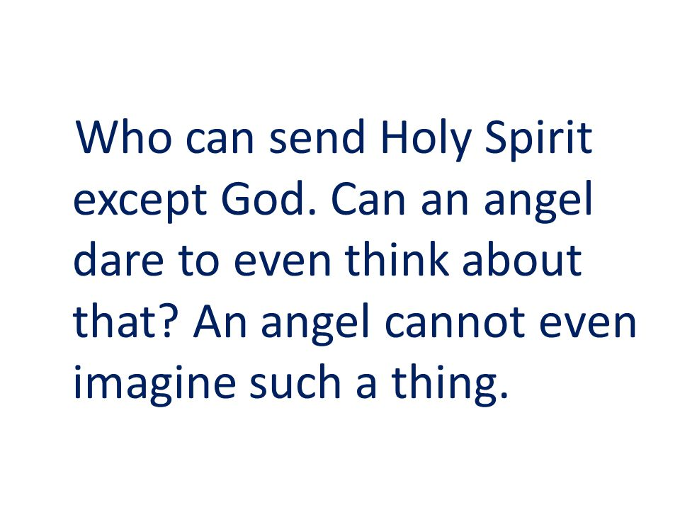 Who can send Holy Spirit except God