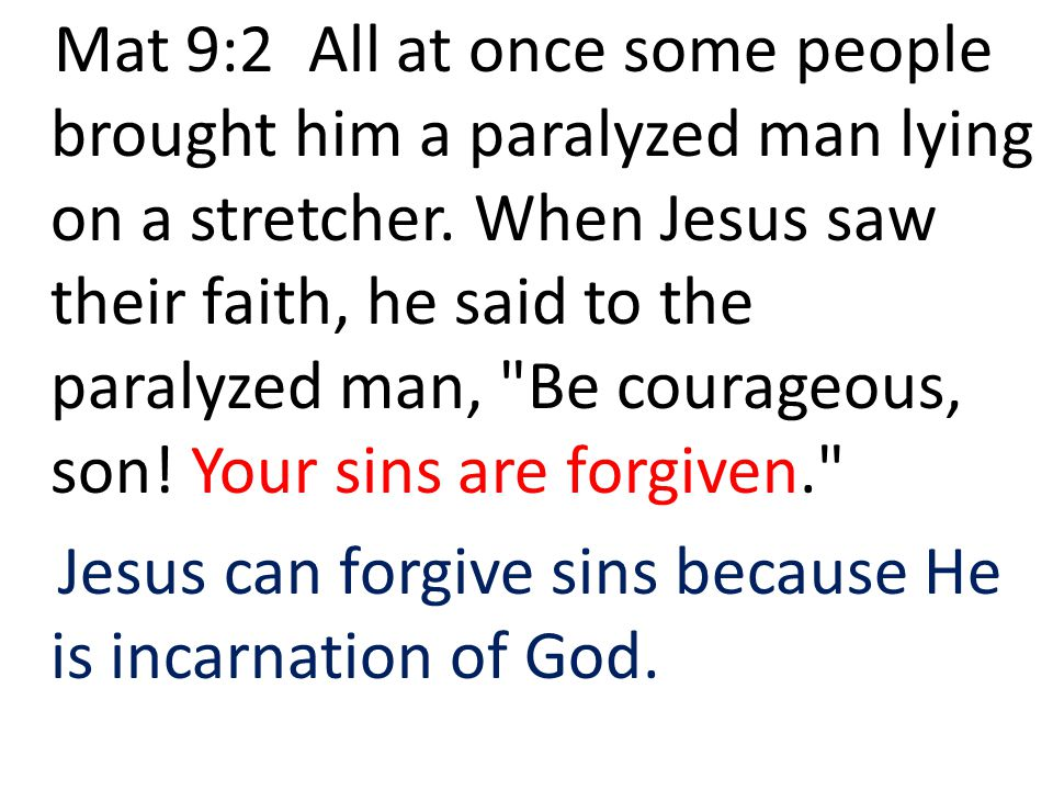 Jesus can forgive sins because He is incarnation of God.