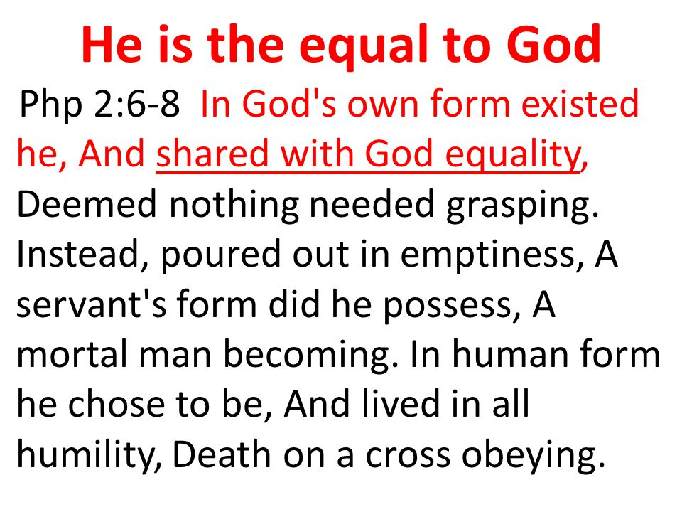 He is the equal to God