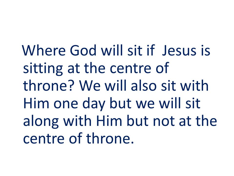Where God will sit if Jesus is sitting at the centre of throne