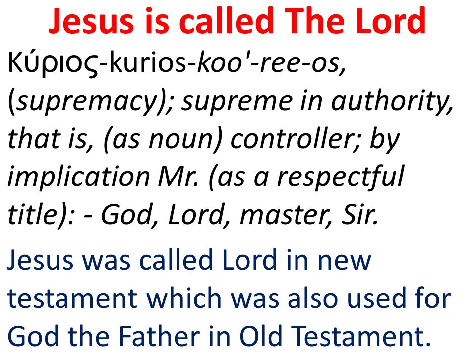Jesus is called The Lord