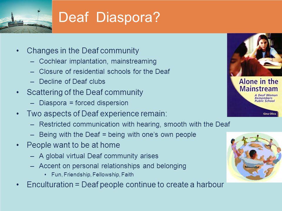 Deaf Diaspora Changes in the Deaf community