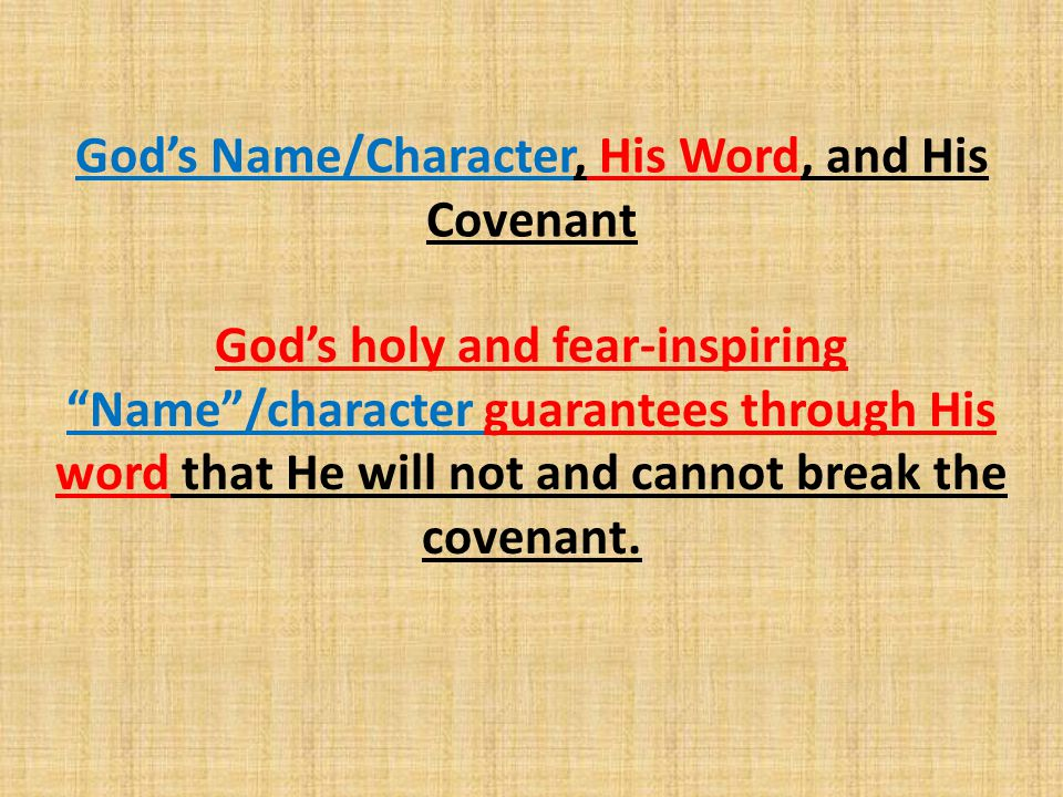 God's Name/Character, His Word, and His Covenant