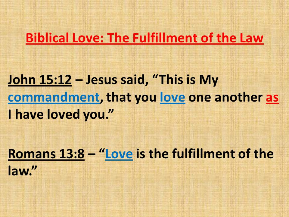 Biblical Love: The Fulfillment of the Law