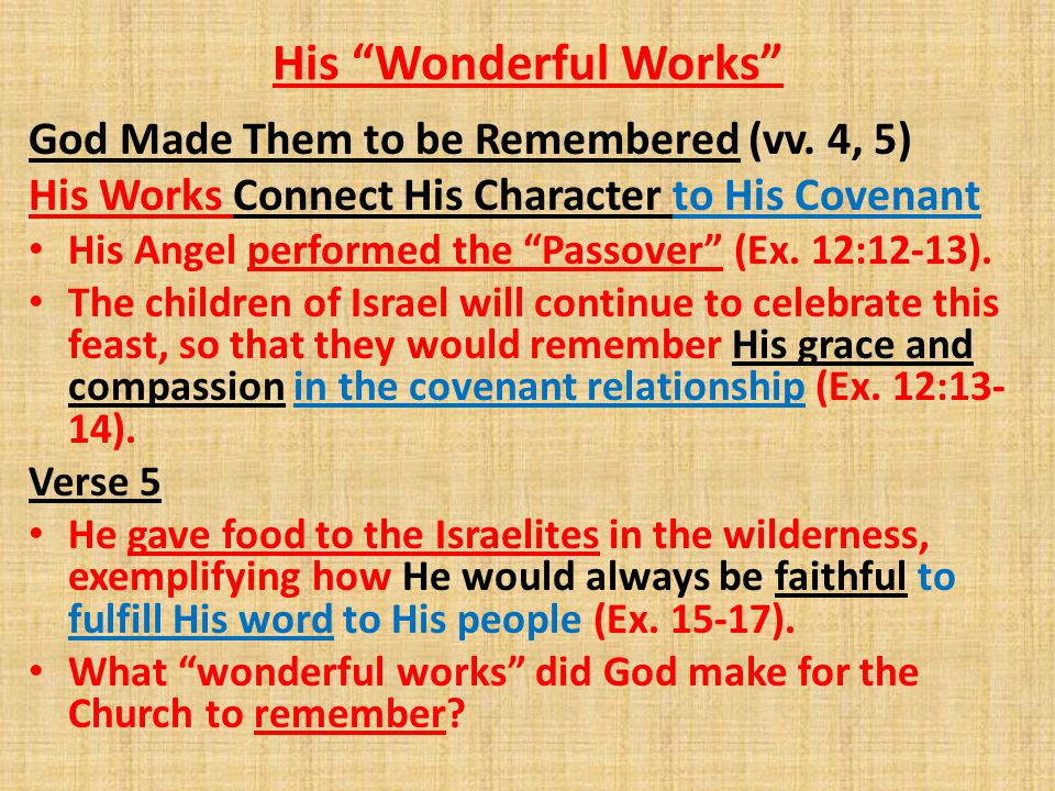 His Wonderful Works God Made Them to be Remembered (vv. 4, 5)