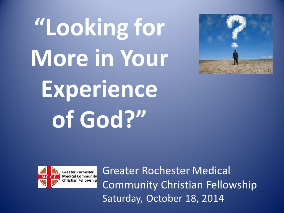 Looking for More in Your Experience of God