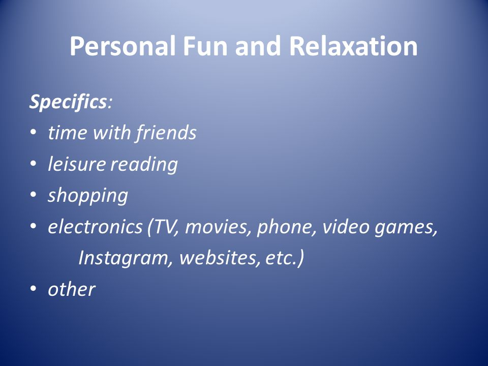 Personal Fun and Relaxation