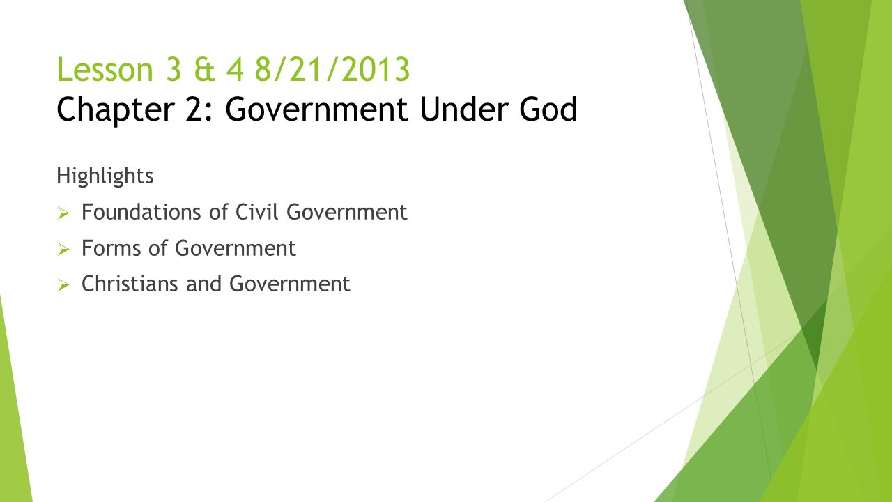 Lesson 3 & 4 8/21/2013 Chapter 2: Government Under God
