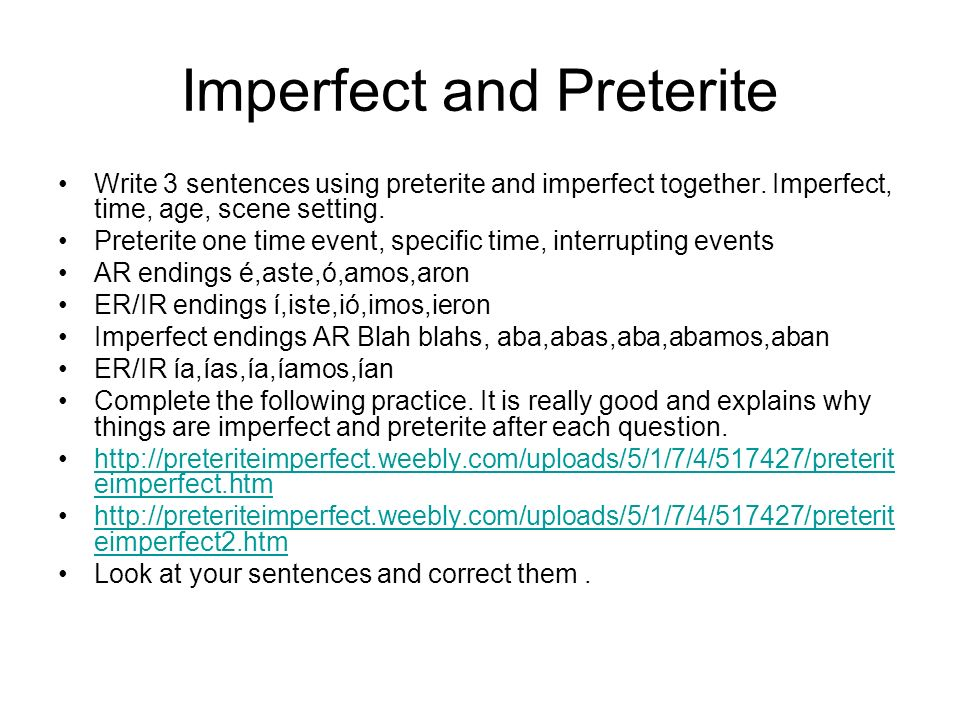 Imperfect and Preterite