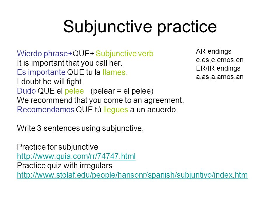 Subjunctive practice Wierdo phrase+QUE+ Subjunctive verb