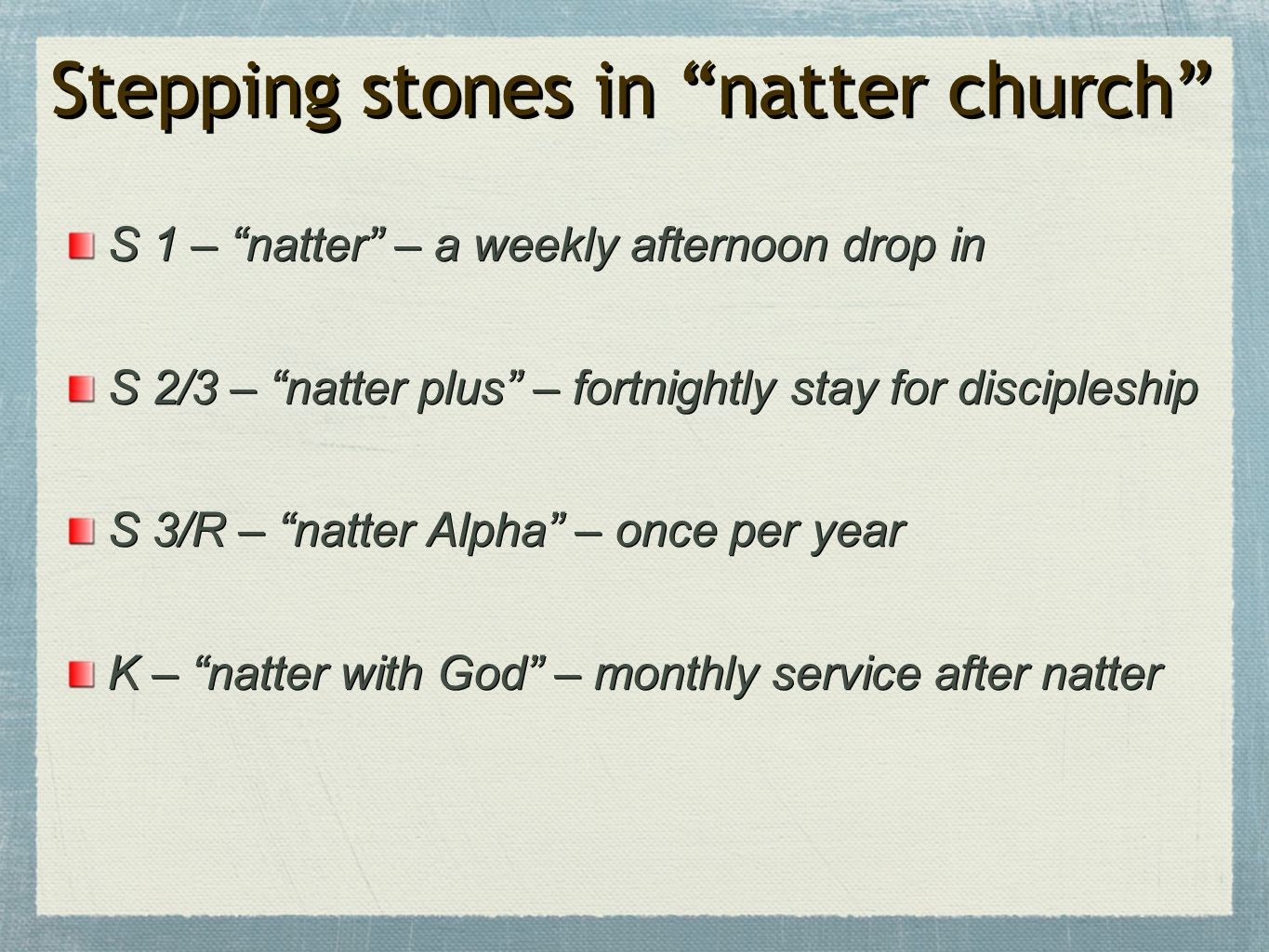Stepping stones in natter church