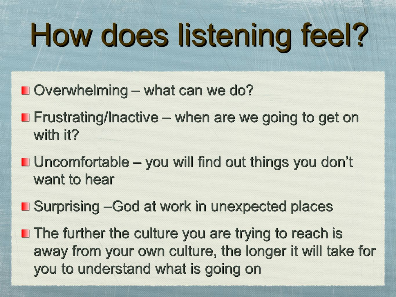 How does listening feel