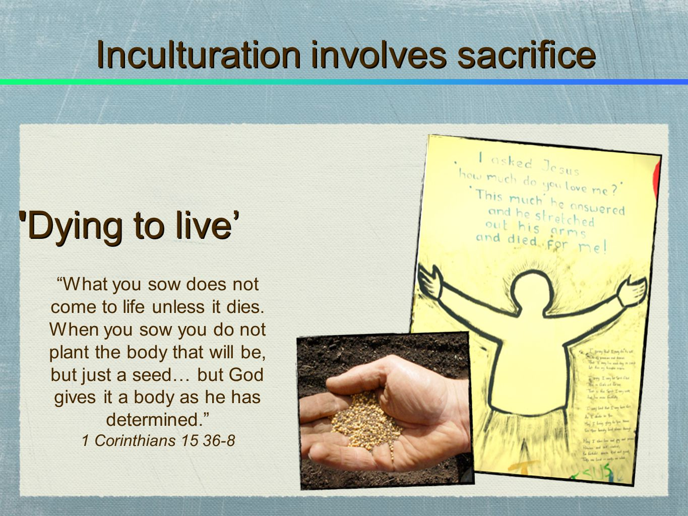 Inculturation involves sacrifice
