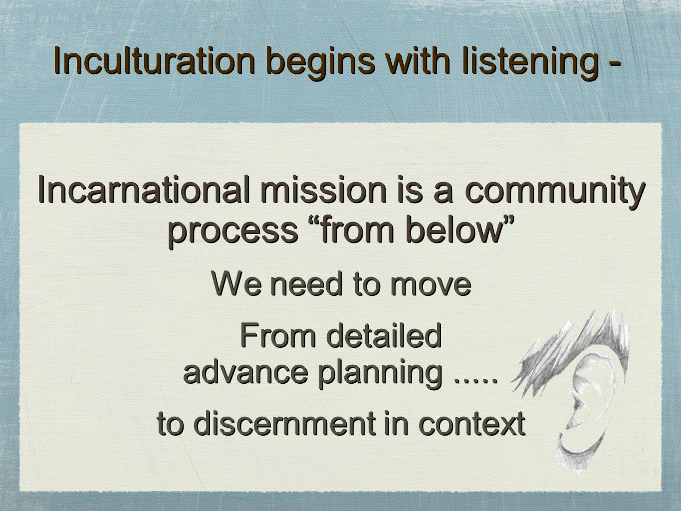 Inculturation begins with listening -