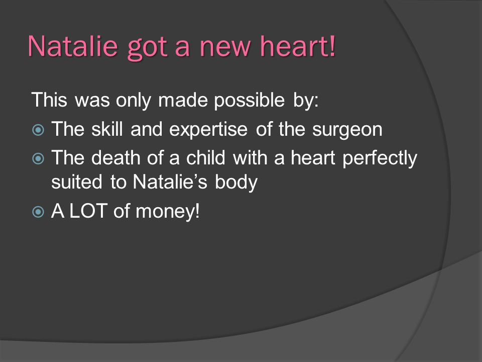 Natalie got a new heart! This was only made possible by: