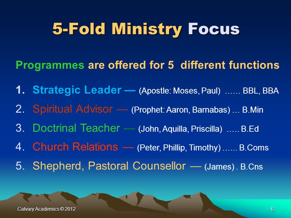 5-Fold Ministry Focus Programmes are offered for 5 different functions