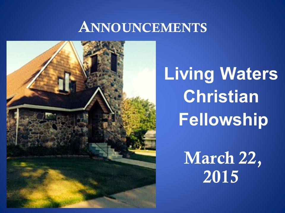 Living Waters Christian Fellowship March 22, 2015