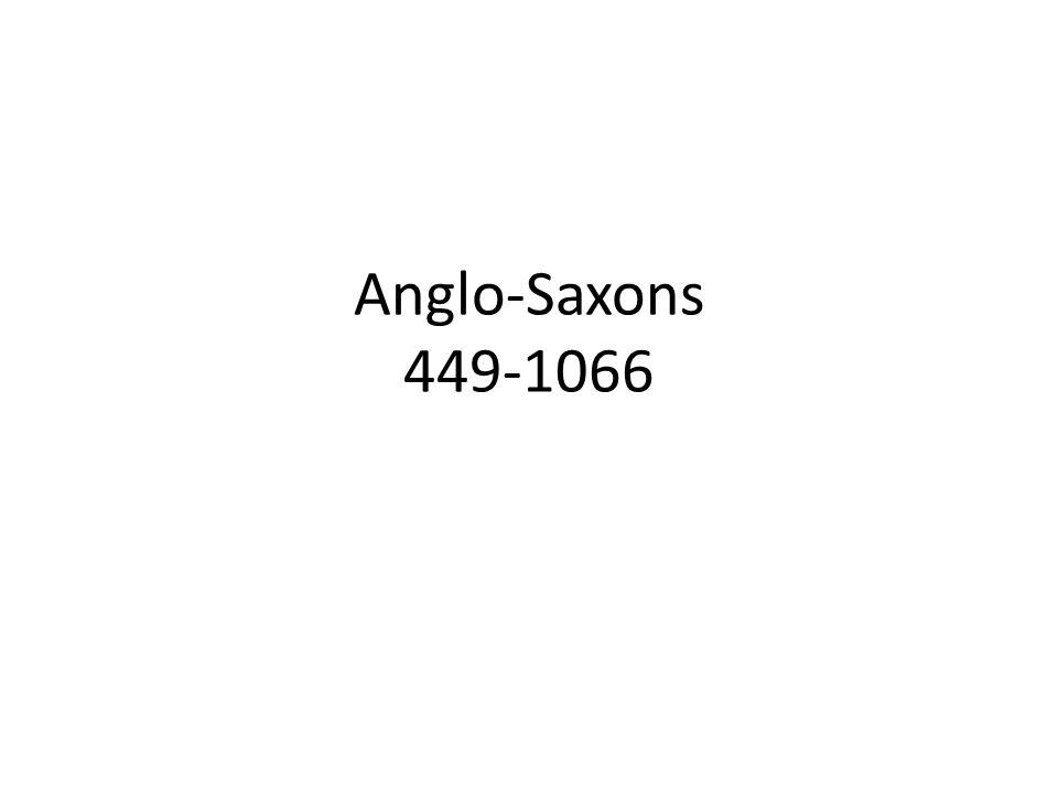 Anglo-Saxons 449-1066
