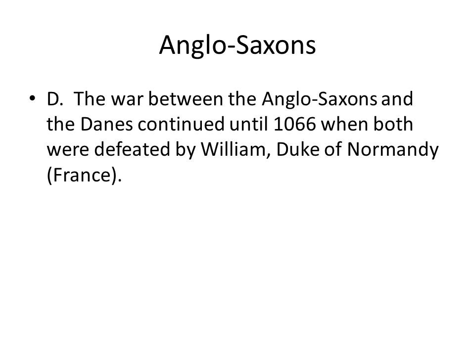 Anglo-Saxons D.